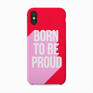 Born To Be Proud Girl Power Pink And Red Phone Case
