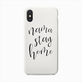 Nama Stay Home Black And White Phone Case