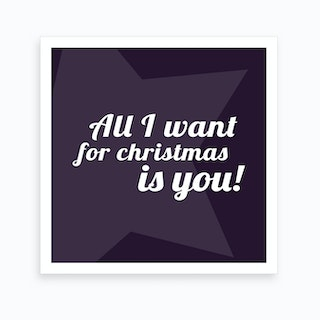 All I Want for Christmas - Square Art Print