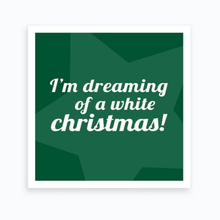 I'm Dreaming of a White Christmas - Square Art Print