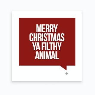 Merry Christmas Ya Filthy Animal - Square Art Print