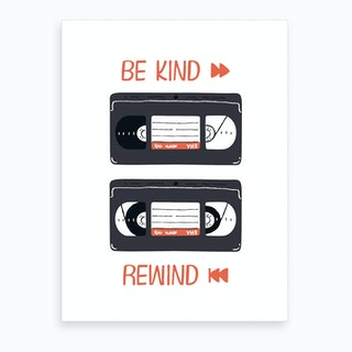 Be Kind Rewind Art Print