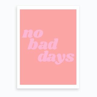 No Bad Days III Art Print
