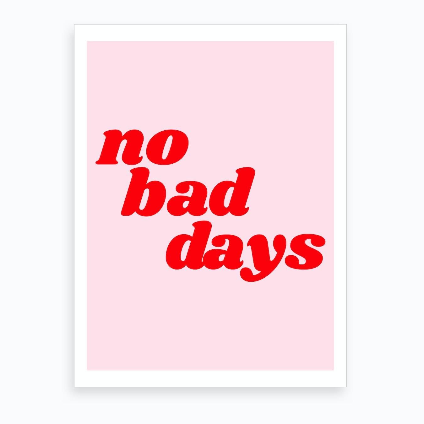 No Bad Days III
