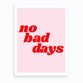 No Bad Days III Art Print