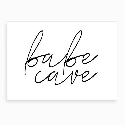 Babe Cave X Art Print