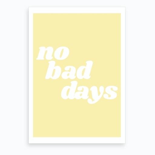 No Bad Days X Art Print