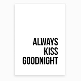 Always Kiss Goodnight Art Print