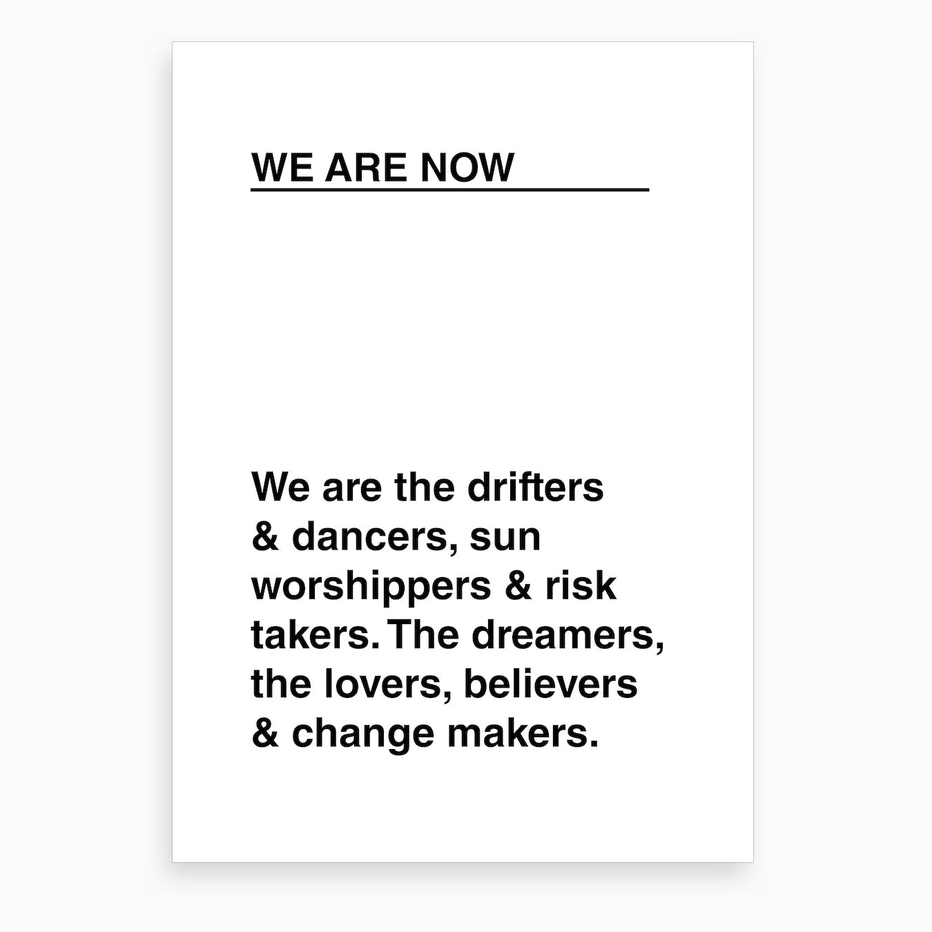 We Are Now Art Print