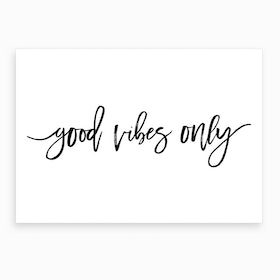 Good Vibes Only X Art Print