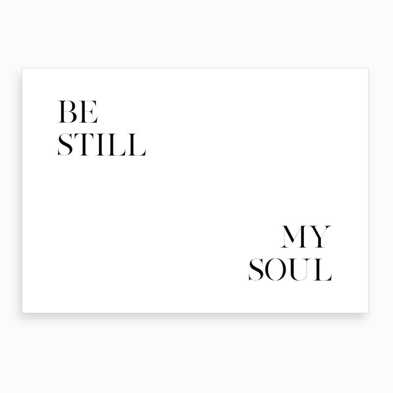 Be Still My Soul X Art Print