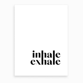 Inhale Exhale VIII Art Print