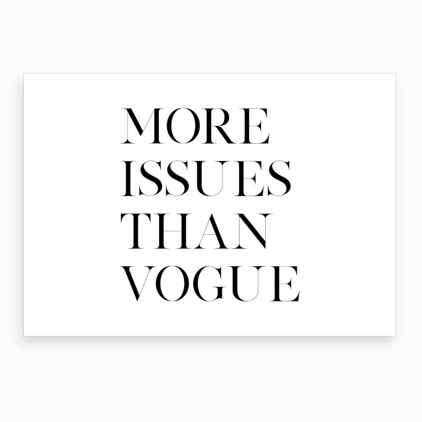 More Issues Than Vogue X Art Print