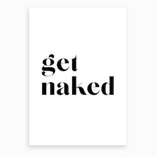 Get Naked VI Art Print