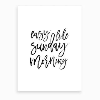 Easy Like Sunday Morning I Art Print
