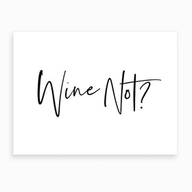 Wine Not X Art Print