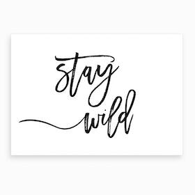 Stay Wild X Art Print