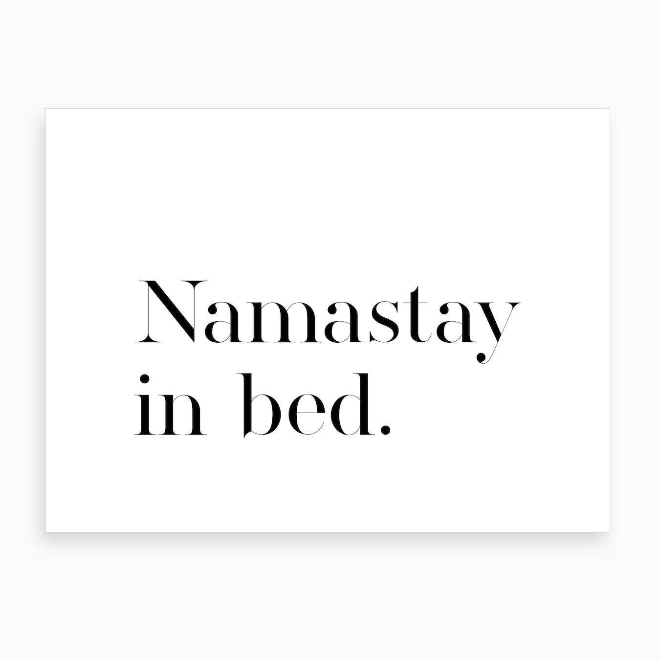 Namastay in Bed XVIII Art Print