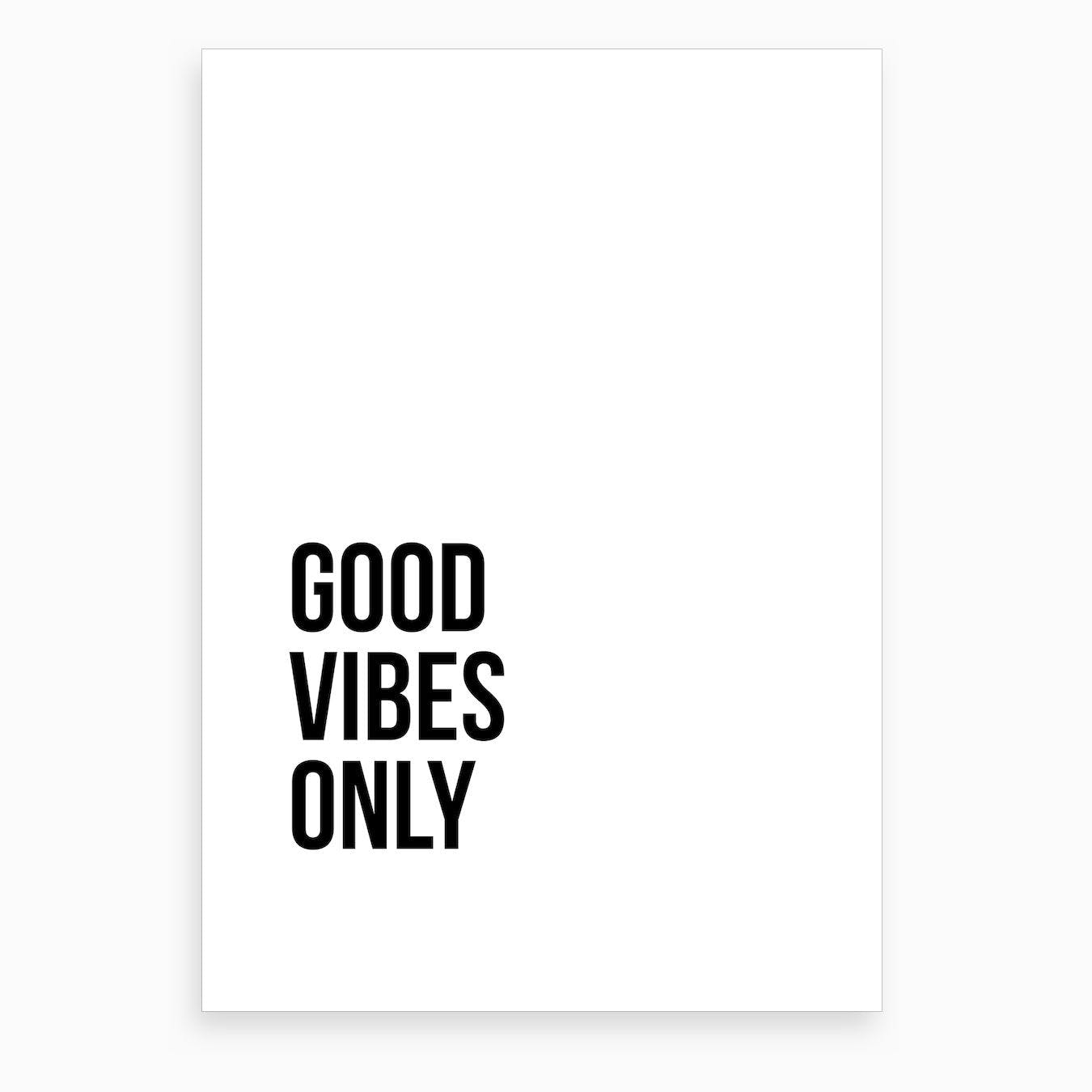 Good Vibes Only VI Art Print