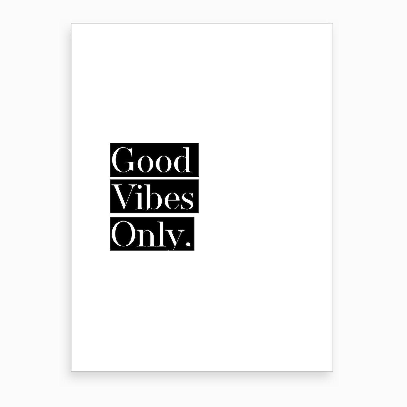 Good Vibes Only IV Art Print