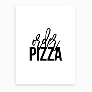 Order Pizza IX Art Print