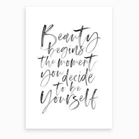 Beauty Begins V Art Print