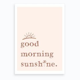 Good Morning Sunshine Quote  Pink Art Print