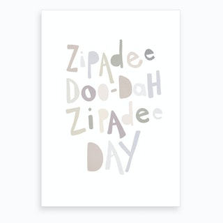 Zipadee Doo Dah Quote  Natural Colours  Art Print