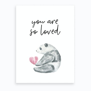 You Are So Loved Panda Art Print
