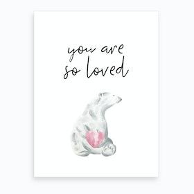 You Are So Loved Polar Bear Art Print