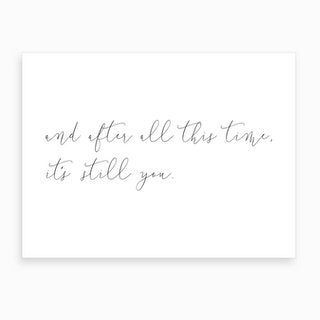 And After All This Time Art Print