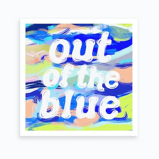 Out Of The Blue 2 Art Print