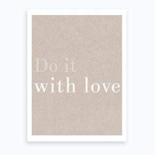 Do It With Love Beige Art Print