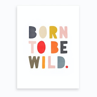 Born To Be Wild  Muted Rainbow Colours Art Print