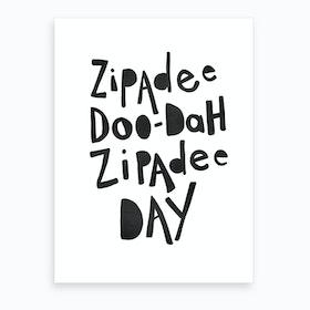 Zipadee Doo Dah Quote  Black  Art Print