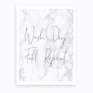 Wash Dry Fold Repeat Art Print