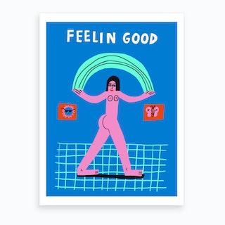 Feelin Good Art Print