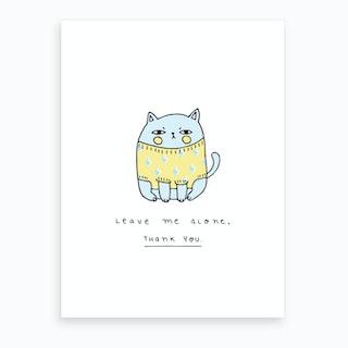 Leave Me Alone 01 Art Print