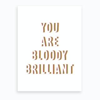 Bloodybrilliant Art Print