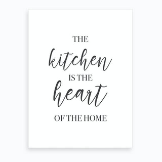 The Kitchen Is The Heart Of The Home Art Print