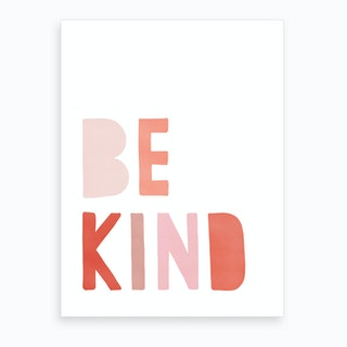 Be Kind Quote  Pink & Red  Art Print