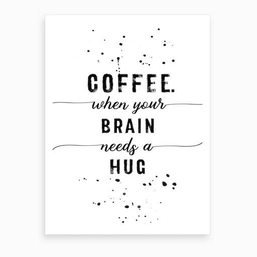 Coffeee and Hugs Art Print