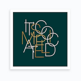 It Is Complicated Simple Forest And Gold Art Print
