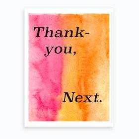 Thank You, Next Art Print
