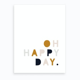 Oh Happy Day  Mustard Navy Pink  Art Print