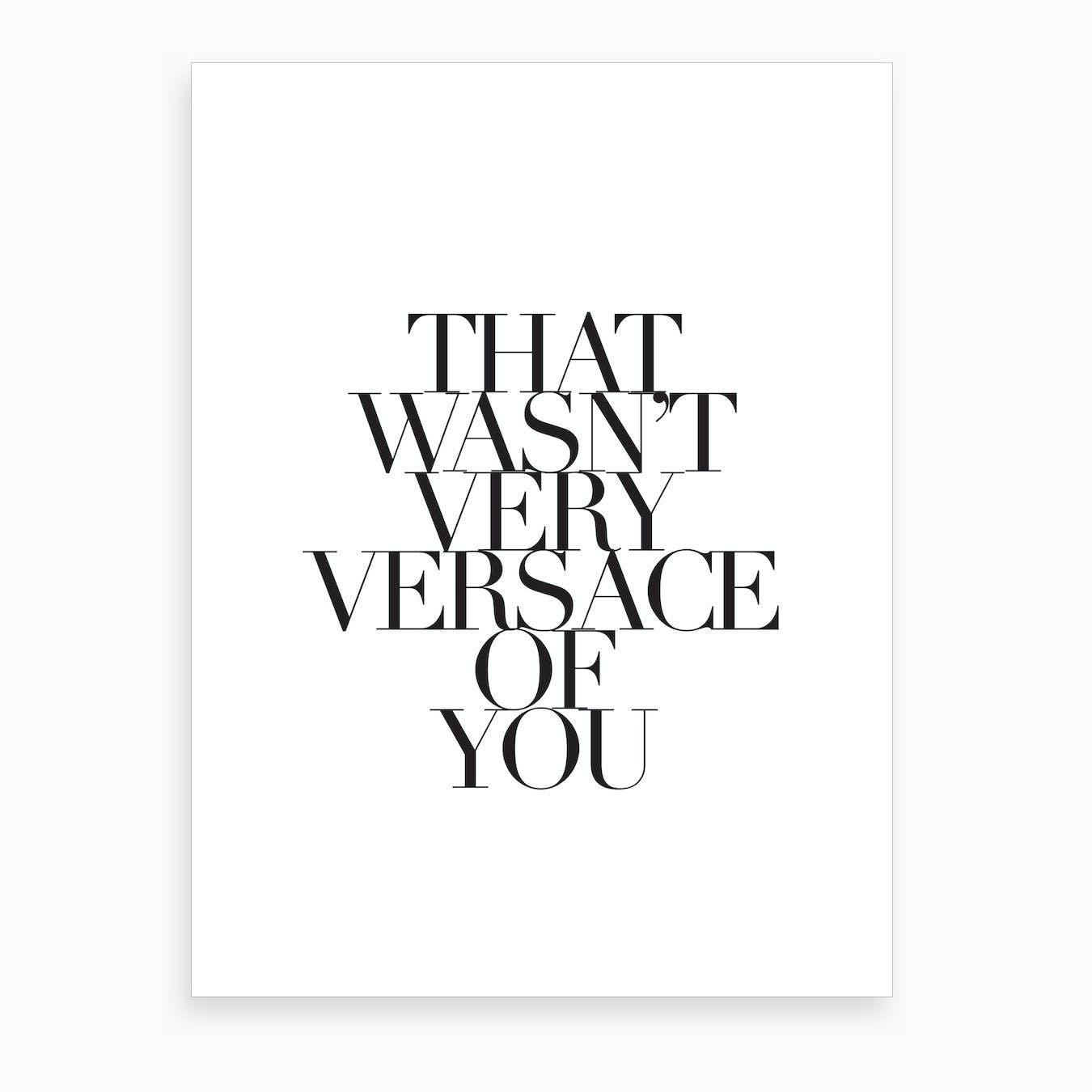 Versace Of You Art Print