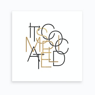 It Is Complicated Simple White And Gold Art Print