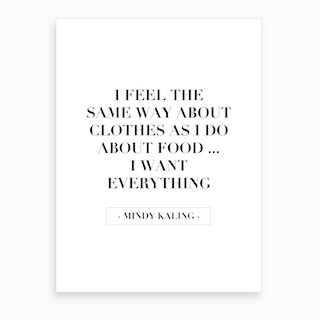 I Want Everything Mindy Kaling Quote Art Print