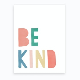 Be Kind   Rainbow Colours Art Print