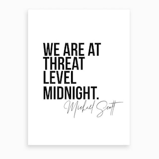 We Are At Threat Level Midnight   Michael Scott The Office Quote Art Print